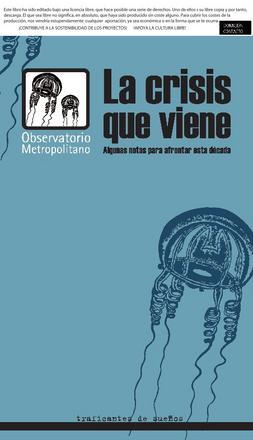 http://www.observatoriometropolitano.org/wp-content/uploads-observatorio/2011/03/nuevo_libelo_del_observatorio_metropolitano_la_crisis_que_viene_large.jpg